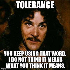 Literally, what is least tolerant.